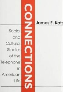 NEW Connections: Social and Cultural Studies of the Telephone in American Life
