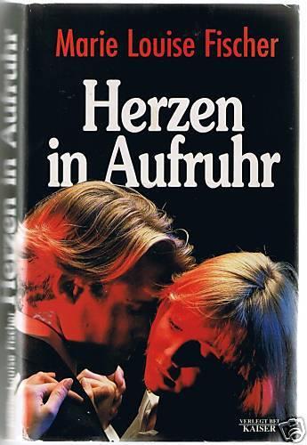 Marie Louise Fischer HERZEN IN AUFRUHR Hartcover Schutzumschlag Kaiser Verlag