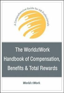 The WorldatWork Handbook Of Compensation, Benefits And Total Rewards A... - $50.00