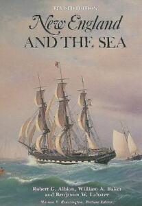 New England and the Sea (American Maritime Library : Vol.5)