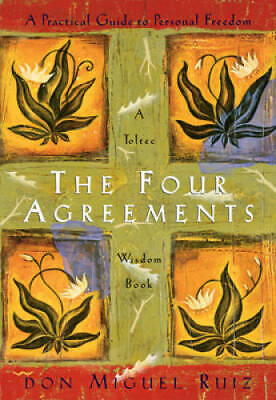 The Four Agreements: A Practical Guide to Personal Freedom (A Toltec - VERY GOOD