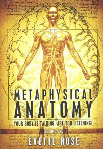 Metaphysical Anatomy Your Body Is Talking, Are You Listening? 9781482315820