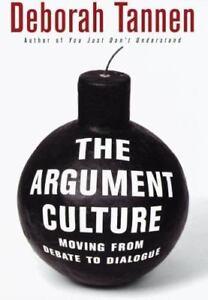 deborah tannen argument culture The argument culture moving from debate to dialogue by deborah tannen random house 348 pp $25 reviewed by alan ehrenhalt.