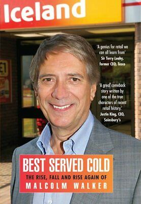 Best Served Cold: The Rise, Fall and Rise Again of Malcolm Walker - CEO of