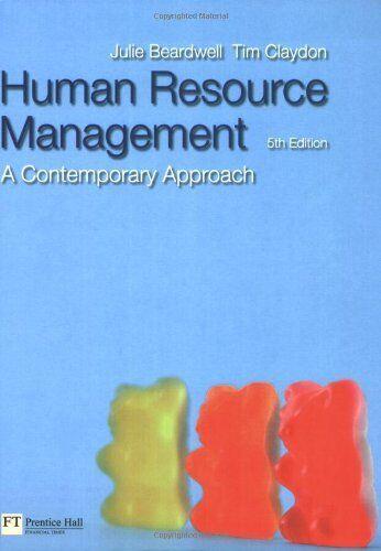 Human Resource Management: A Contemporary Approach,Tim Claydon, Julie Beardwell