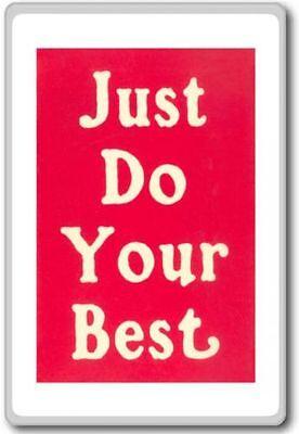 Just Do Your Best – Motivational Quotes Fridge