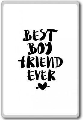 Best Boyfriend Ever – motivational inspirational quotes fridge