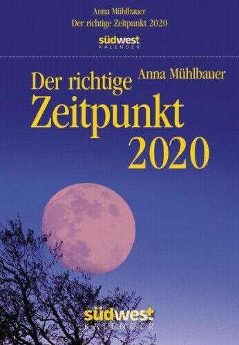 Der richtige Zeitpunkt 2020 Tagesabreißkalender von Anna Mühlbauer (Kalender)
