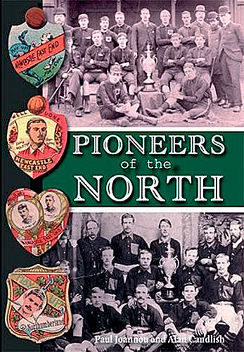 Pioneers of the North - Early Football in North-East England + Tyneside history