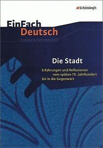 """""""Die Stadt"""" EinFach Deutsch Unterrichtsmodelle (Schubert-Felmy Schub) Literatu"""