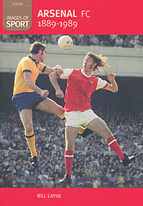 Arsenal FC 1889-1989 Images of Sport - Gunners Archive Photographs Football book