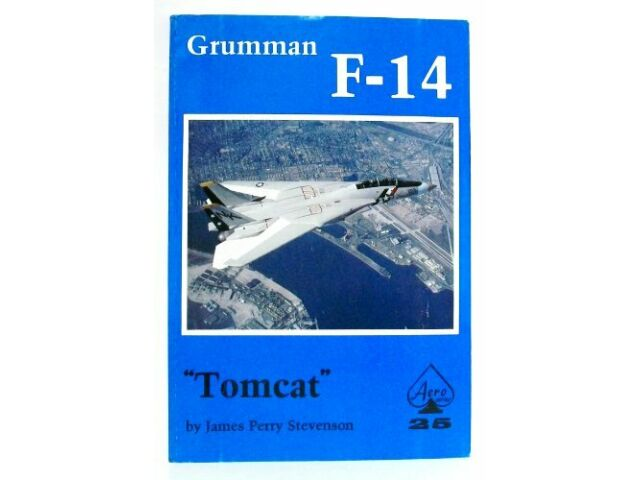 Grumman F-14 Tomcat Aero Series #25 by James P. Stevenson Very Good 104 pages