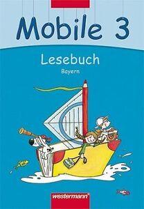 Mobile Lesebuch 3. Schülerband. Bayern (2008, Gebundene Ausgabe)
