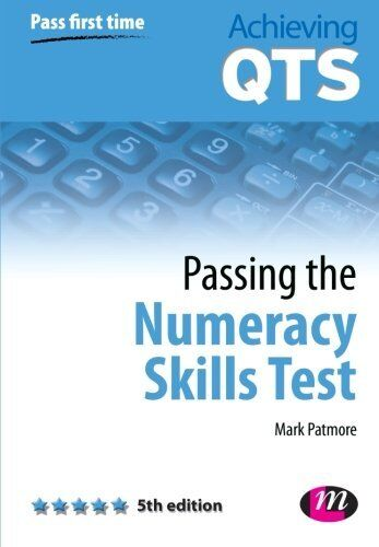 Passing the Numeracy Skills Test, Fifth Edition (Achieving QTS Series),Mark Pat