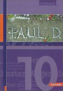 P.A.U.L. (Paul) D. 10. Arbeitsheft von Johannes Diekhans und Michael Fuchs...