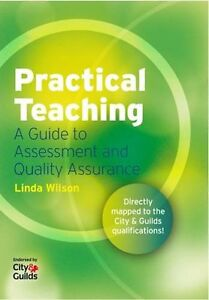 Practical Teaching: A Guide to Assessment and Quality Assurance, Linda Wilson -
