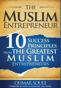 The Muslim Entrepreneur: 10 Success Principles from the Greatest  9782924630037