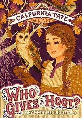 Who Gives a Hoot?: Calpurnia Tate, Girl Vet. Kelly, Meyer 9781250143396 New<|