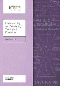 Understanding and Developing Theological Education -Paperback
