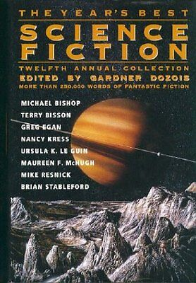 The Years Best Science Fiction  Twelfth Annual Collection By Dozois  Gardner R