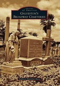 Galveston's Broadway Cemeteries by Maca, Kathleen Shanahan -Paperback
