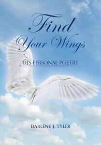 Find Your Wings by Tyler, Darlene J. -Paperback