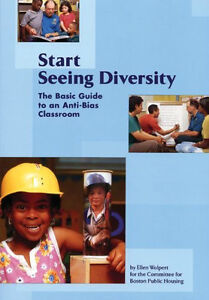 START SEEING DIVERSITY The Basic Guide to an Anti-Bias Classroom