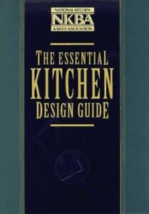 The Essential Kitchen Design Guide by National Kitchen and Bath Association  Staff (1996, Hardcover)