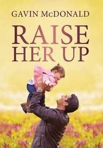 Raise Her Up 9781633081864 -Hcover