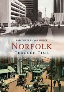 Norfolk Through Time by Yarsinske, Amy Waters -Paperback