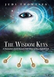 The Wisdom Keys Channeler's Quest Reveals Four Steps Your H by Thomases Judi