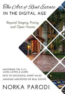 The Art Of Real Estate In The Digital Age  Beyond Staging  Pricing  And Open