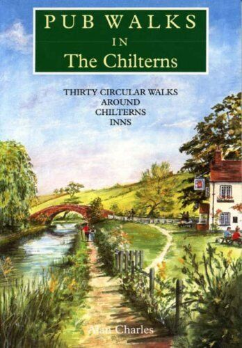 Pub Walks in the Chilterns: Thirty Circular Walks Around Chiltern Inns,Alan Cha