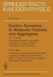 Exciton Dynamics in Molecular Crystals and Aggregates (Springer Tracts in Moder