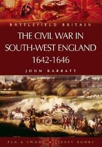 The Civil War in the South-West England 1642-1646 by John Barratt (Paperback,...