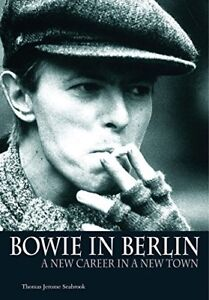 Bowie In Berlin: A new career in a new town (Paperback Book)