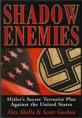 Very Good, Shadow Enemies: Hitler's Secret Terrorist Plot Against the United Sta