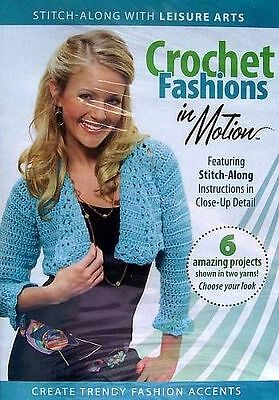 Crochet Fashions In Motion  DVD  Leisure Arts  Learn At Your Own Pace ()