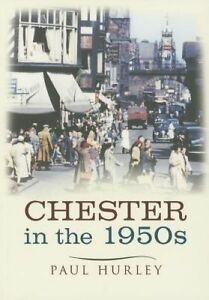Chester in the 1950s by Paul Hurley (Paperback, 2014)