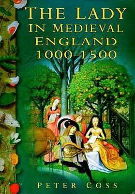 The Lady in Medieval England 1000-1500AD Marriage Religion Rights Abduction Rape