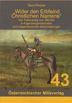 Wider den Erbfeind Christlichen Namens / Türkenkrieg von 1663/64  Feldzug NEU!