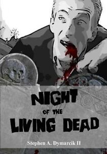 NEW Night of the Living Dead: A Graphic Novel by Stephen A. Dymarcik II