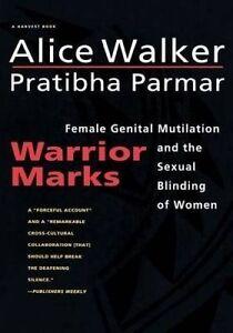 Warrior Marks Female Genital Mutilation Sexual Blinding  by Walker Alice