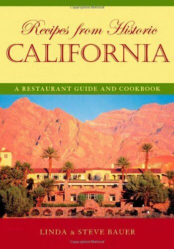 Recipes From Historic California  A Restaurant Guide And Cookbook