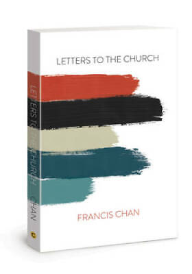 Letters to the Church - Paperback By Chan, Francis - VERY GOOD