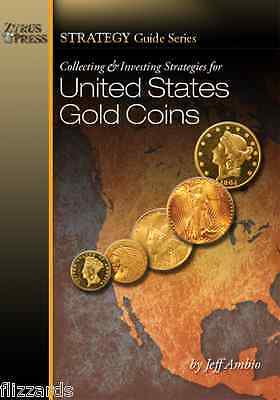 Collecting And Investing Strategies For U S  Gold Coins