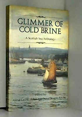 Glimmer of Cold Brine: Scottish Sea Anthology, Alistair Lawrie, Very Good, Paper