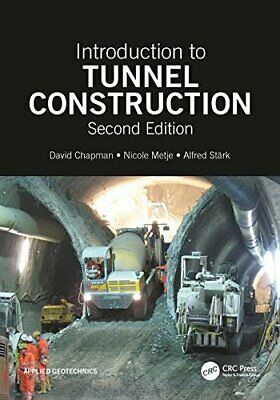Introduction to Tunnel Construction, Second Edition, Chapman, Metje, St PB..