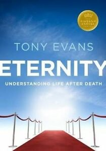 Eternity: Understanding Life After Death by Evans, Tony -Paperback