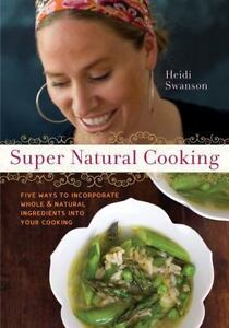 Super Natural Cooking: Five Delicious Ways to Incorporate Wh
